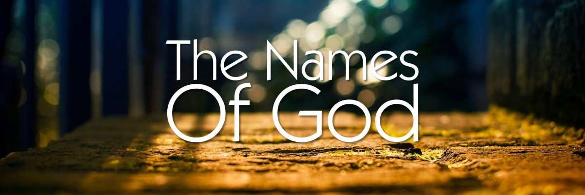 Current Series Exploring the names of God