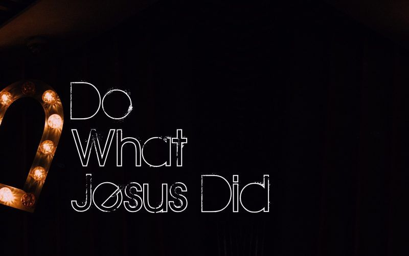 Doing what Jesus did